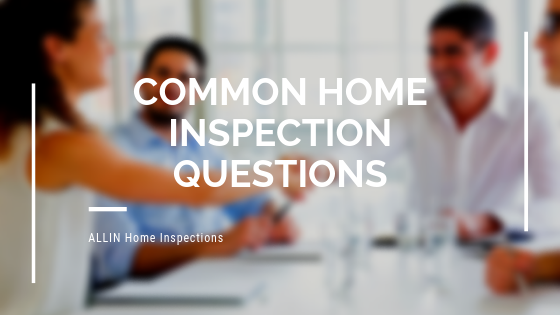Common Home Inspection Questions | ALLIN Home Inspections | Sterling home inspections