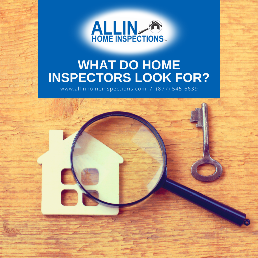 ALLIN Home Inspections What Do Home Inspectors Look For