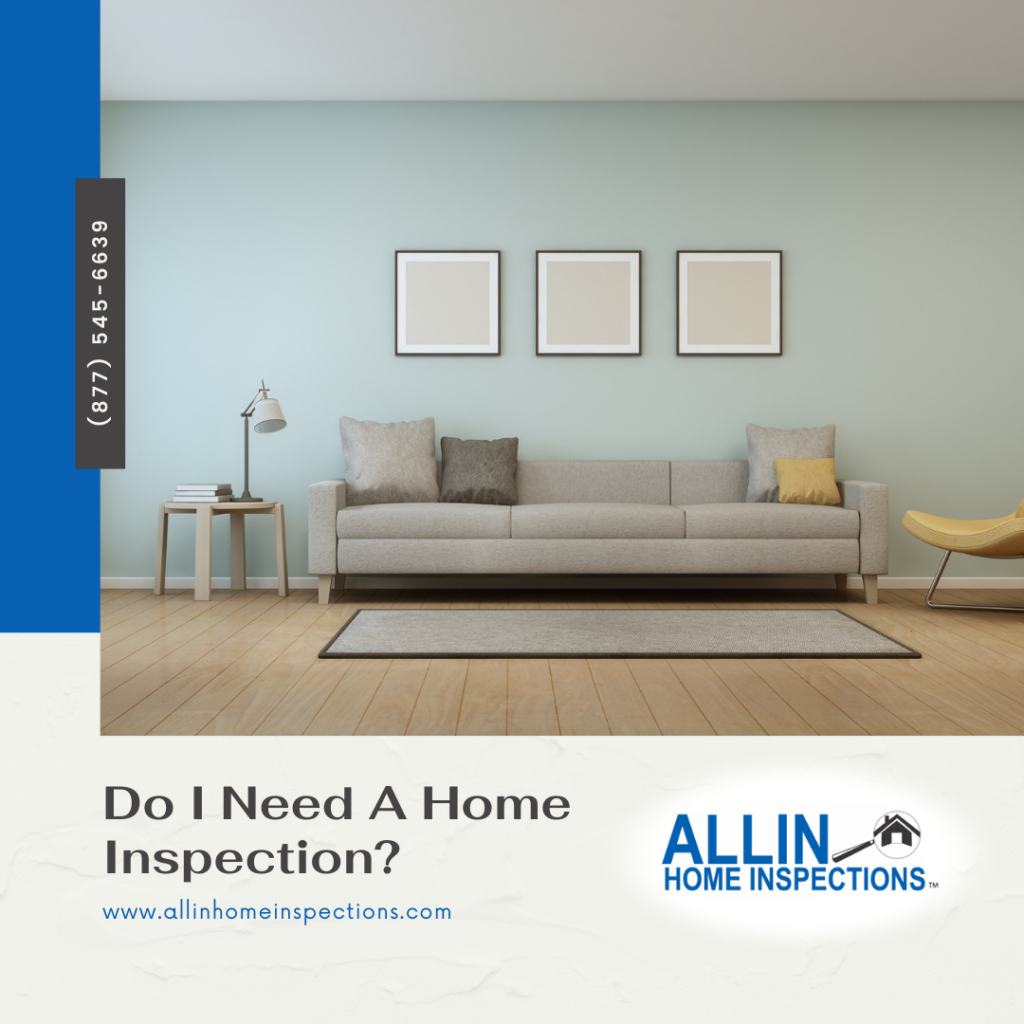 ALLIN Home Inspections Do I Need A Home Inspection