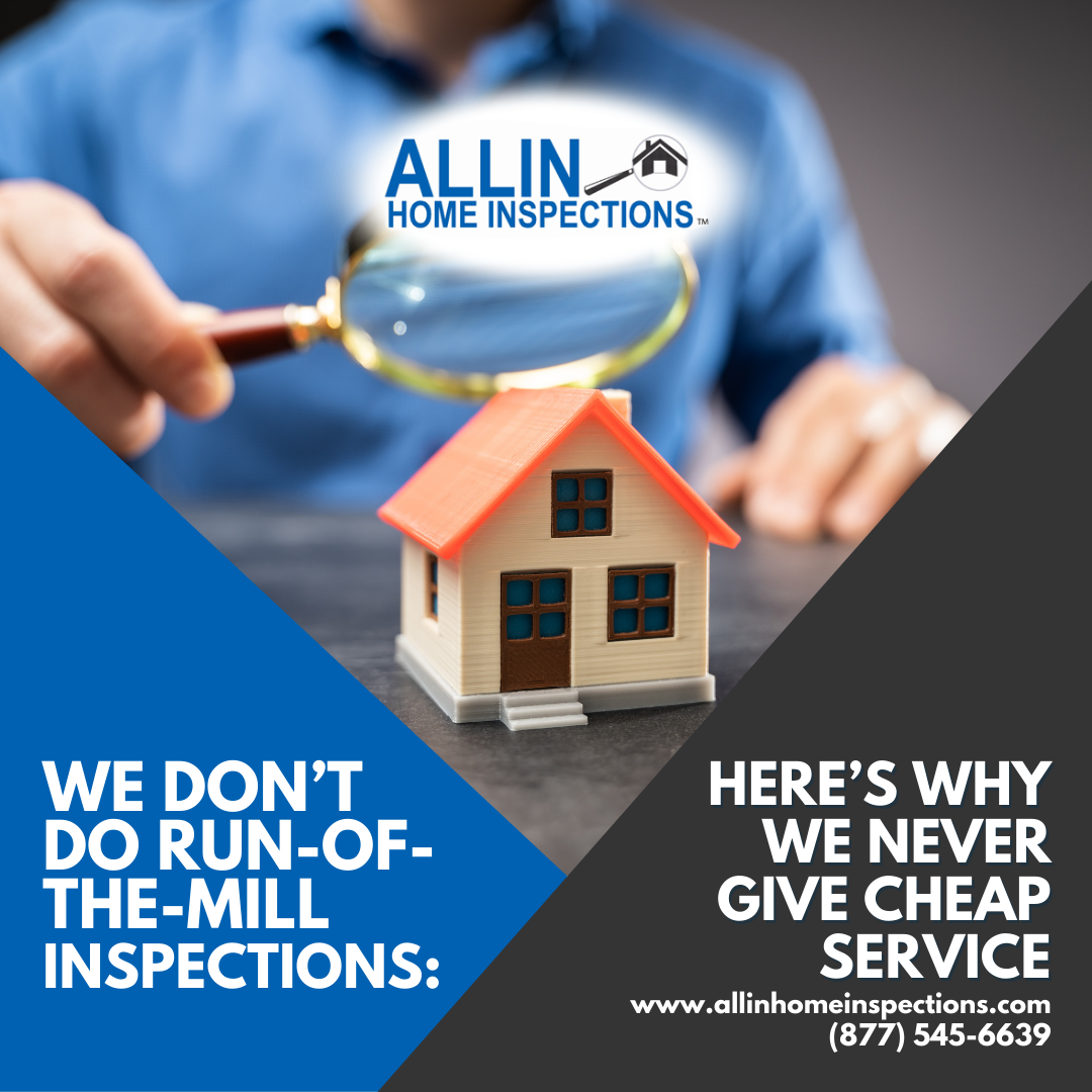 AllIn Home Inspections We Don't Do Run-Of-The-Mill Inspections_ Here's Why We Never Give Cheap Service