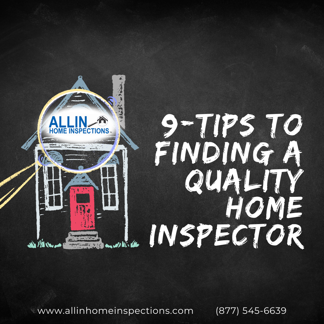 AllIn Home Inspections 9-Tips To Finding A Quality Home Inspector