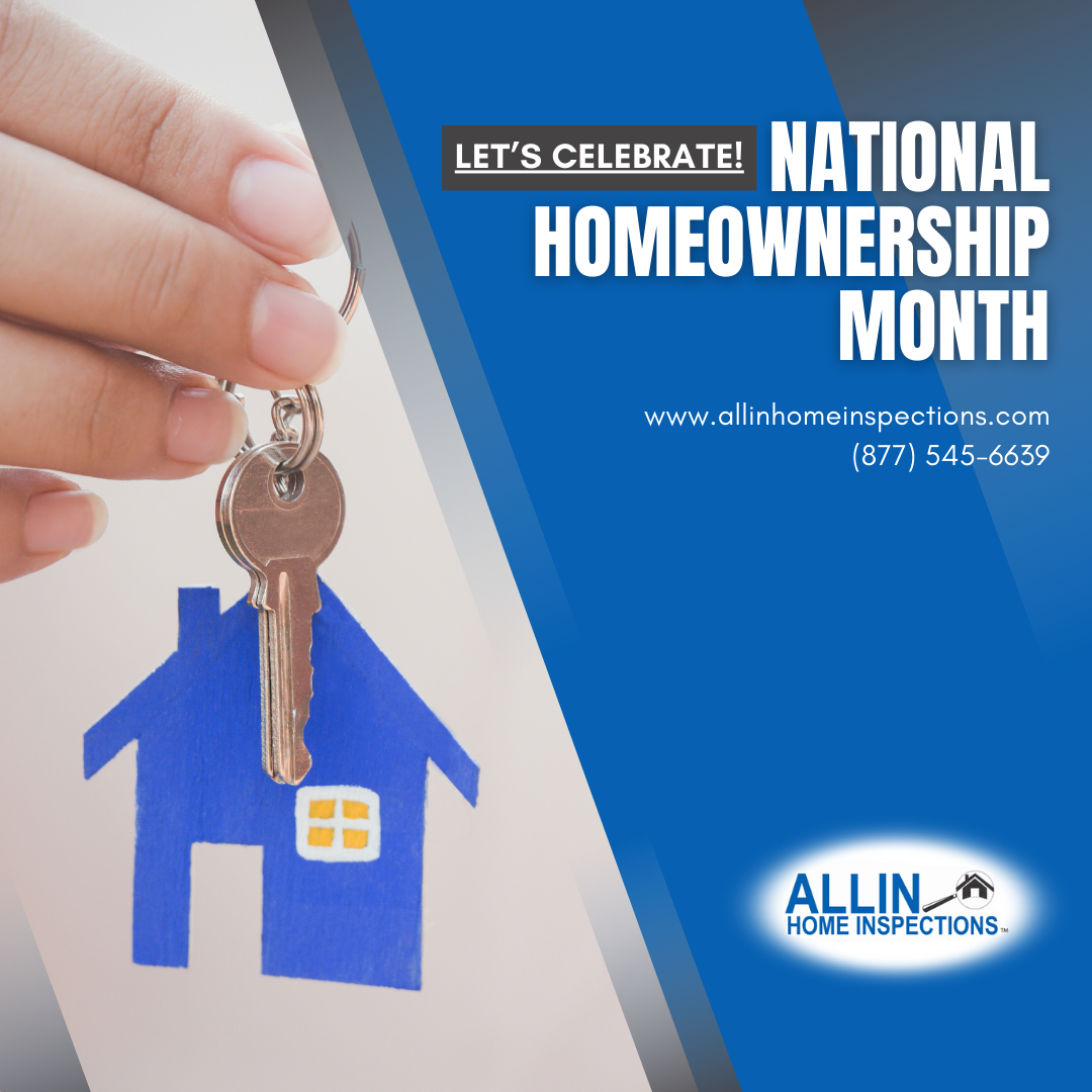 AllIn Home Inspections Let's Celebrate! National Homeownership Month