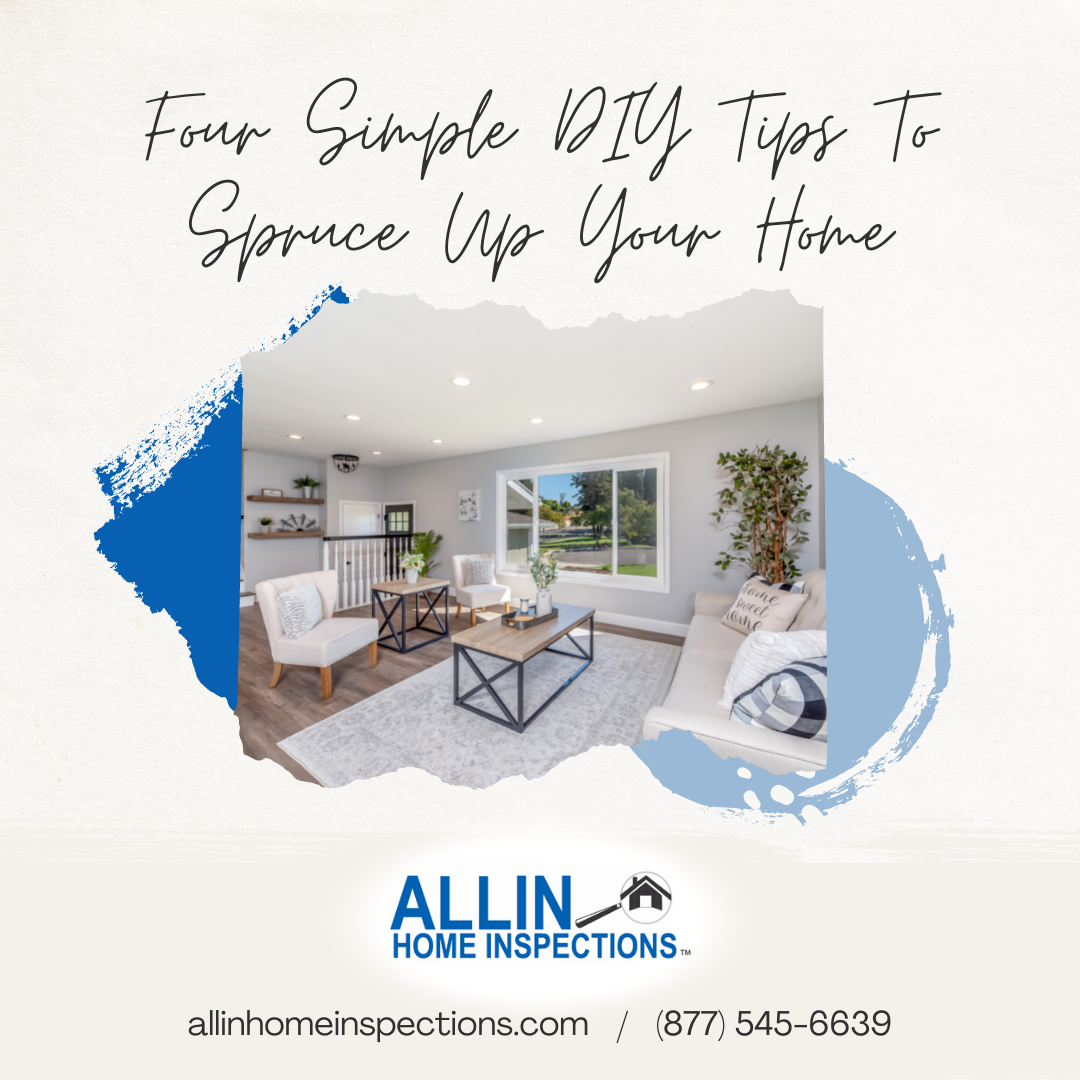 ALLIN Home Inspections Four Simple DIY Tips To Spruce Up Your Home